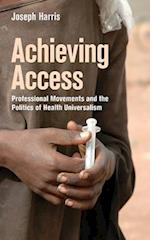 Achieving Access (The Culture and Politics of Health Care Work)