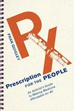 Prescription for the People (The Culture and Politics of Health Care Work)