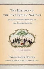 The History of the Five Indian Nations Depending on the Province of New-York in America