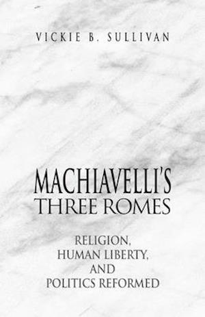 Machiavelli's Three Romes