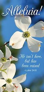 He Isn't Here Dogwood Easter Offering Envelope (Pkg of 50)