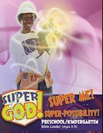 Vacation Bible School (Vbs) 2017 Super God! Super Me! Super-Possibility! Preschool/Kindergarten Bible Leader (Ages 3-5)