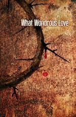 What Wonderous Love Images Good Friday Bulletin (Pkg of 50)