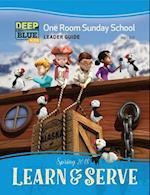 Deep Blue Kids Learn & Serve One Room Sunday School Extra Leader Guide Spring 2018 (Deep Blue)