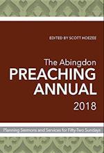 The Abingdon Preaching Annual 2018 (ABINGDON PREACHING ANNUAL)