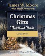Christmas Gifts That Won't Break [Large Print]