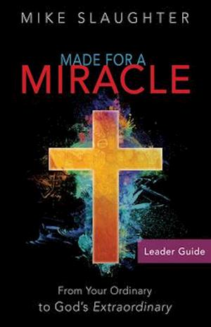 Made for a Miracle Leader Guide