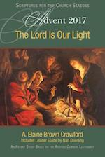 The Lord Is Our Light Advent 2017
