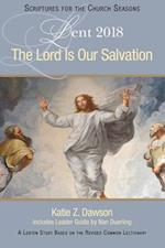 The Lord Is Our Salvation (Scriptures for the Church Seasons)