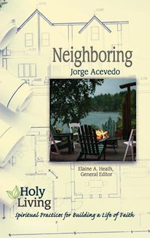 Holy Living Series: Neighboring