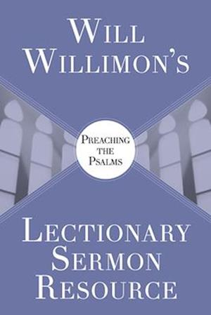 Will Willimon's : Preaching the Psalms