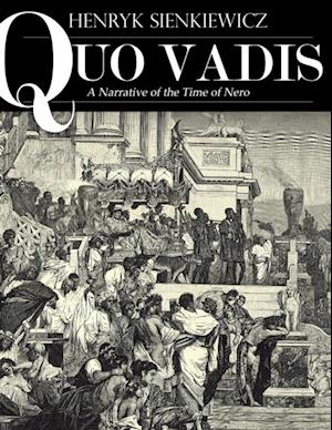 Quo Vadis: A Narrative of the Time of Nero af Henryk Sienkiewicz