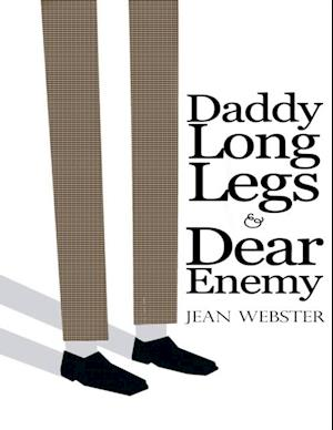 Daddy Long-Legs and Dear Enemy: Illustrated af Jean Webster