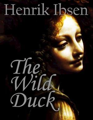 Wild Duck af Henrik Ibsen