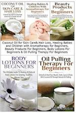 Coconut Oil for Skin Care & Hair Loss, Healing Babies and Children with Aromatherapy for Beginners, Beauty Products for Beginners, Body Lotions for Be