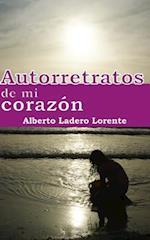 Autorretratos de Mi Corazon af Alberto Ladero Lorente