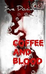 Coffee and Blood af Sue Donim, Naria Hutchison