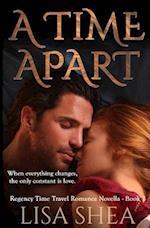 A Time Apart - A Regency Time Travel Romance