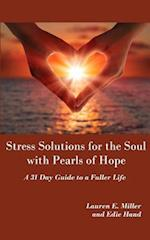 Stress Solutions for the Soul with Pearls of Hope af Lauren E. Miller, Edie Hand