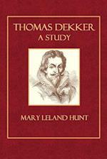 Thomas Dekker a Study af Mary Leland Hunt