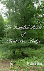 The Tangled Roots of Bent Pine Lodge af Jane O'Brien
