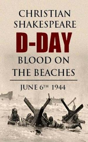 Bog, paperback D-Day Blood on the Beaches af MR Christian Shakespeare