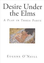 Desire Under the Elms af Eugene O'Neill