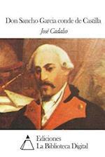 Don Sancho Garcia Conde de Castilla