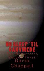 No Sleep 'Til Ganymede