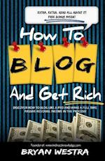 How to Blog and Get Rich af Bryan Westra