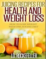 Juicing Recipes for Health and Weight Loss