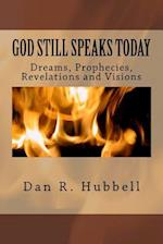 God Still Speaks Today af Dan R. Hubbell