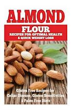 Almond Flour Recipes for Optimal Health and Quick Weight Loss af Emma Rose