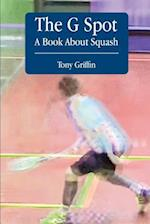 The G Spot, a Book about Squash