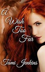 A Wish Too Far