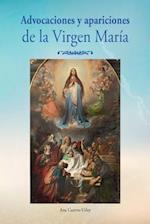 Advocaciones y Apariciones de La Virgen Maria af Ana Cuervo-Utley
