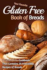 Your Favorite Gluten Free Book of Breads