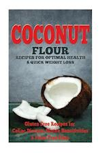 The Coconut Flour Recipes for Optimal Health and Quick Weight Loss