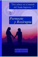 Pornocto y Rosirupta (DOS Almas En El Mundo del NADA Importa)
