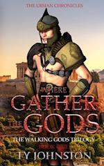 Where Gather the Gods