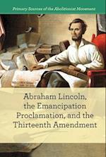 Abraham Lincoln, the Emancipation Proclamation, and the 13th Amendment af B. J. Best
