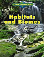 Habitats and Biomes (Earth Figured Out)