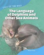 The Language of Dolphins and Other Sea Animals (Call of the Wild)