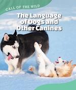 The Language of Dogs and Other Canines (Call of the Wild)