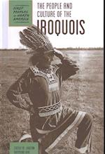 The People and Culture of the Iroquois (First Peoples of North America)