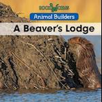 A Beaver's Lodge (Animal Builders)