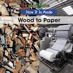 Wood to Paper (How It is Made)
