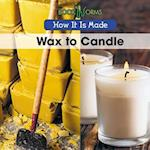 Wax to Candle (How It is Made)