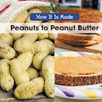 Peanuts to Peanut Butter (How It is Made)