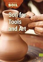 Soil for Tools and Art (Science of Soil)